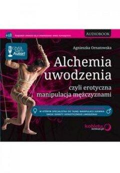 Alchemia uwodzenia, czyli erotyczna...audiobook