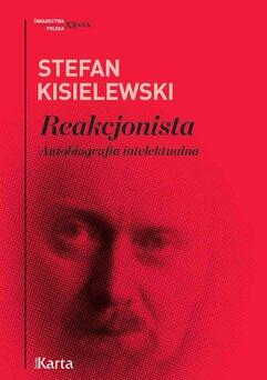 Reakcjonista. Autobiografia intelektualna