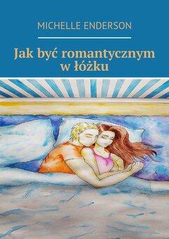Jak być romantycznym w łóżku