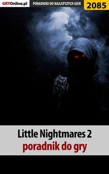 Little Nightmares 2 - poradnik do gry
