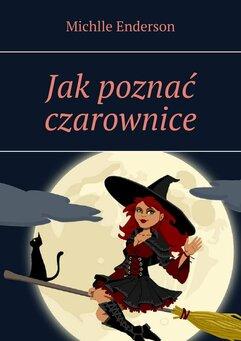 Jak poznać czarownice