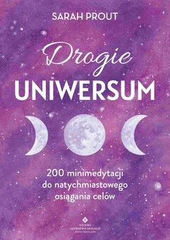 Drogie Uniwersum. 200 mini-medytacji do natychmiastowego osiągania celów