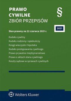 Prawo cywilne. Zbiór przepisów wyd.56 Stan prawny: 22 czerwca 2021 r.