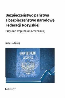 Bezpieczeństwo państwa a bezpieczeństwo narodowe Federacji Rosyjskiej. Przykład Republiki Czeczeńskiej