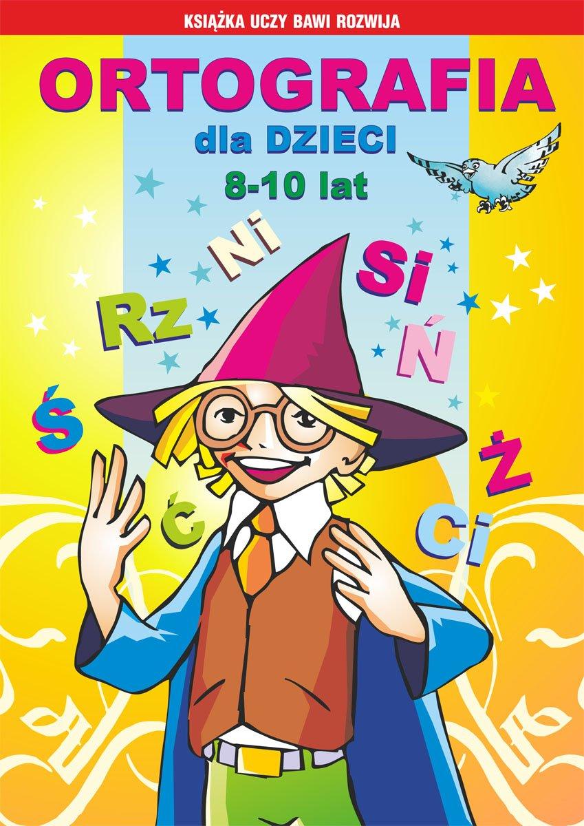 Ortografia Dla Dzieci 8 10 Lat Rz ż Spółgłoski Miękkie Głoski Dźwięczne Wielka I Mała Litera