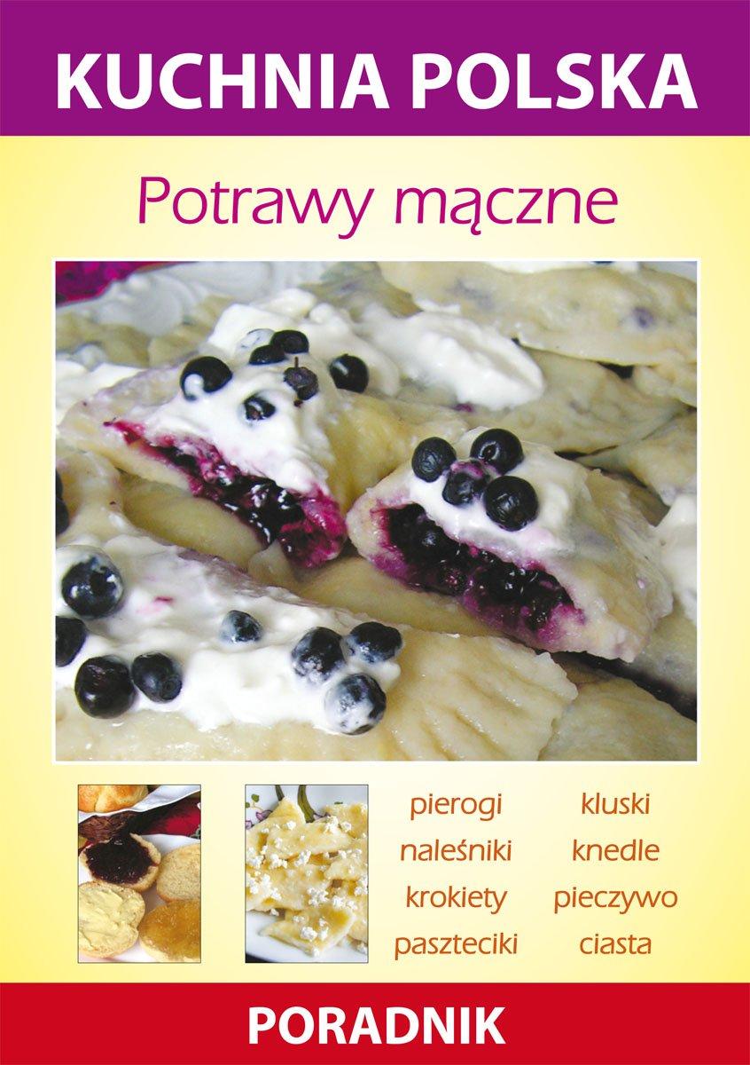 Potrawy Maczne Kuchnia Polska Poradnik