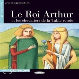 Le roi arthur et les chevaliers de la table ronde - Le roi arthur et les chevaliers de la table ronde ...