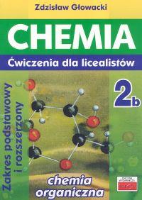 Chemia 2b Ćwiczenia dla licealistów Zakres podstawowy i rozszerzony