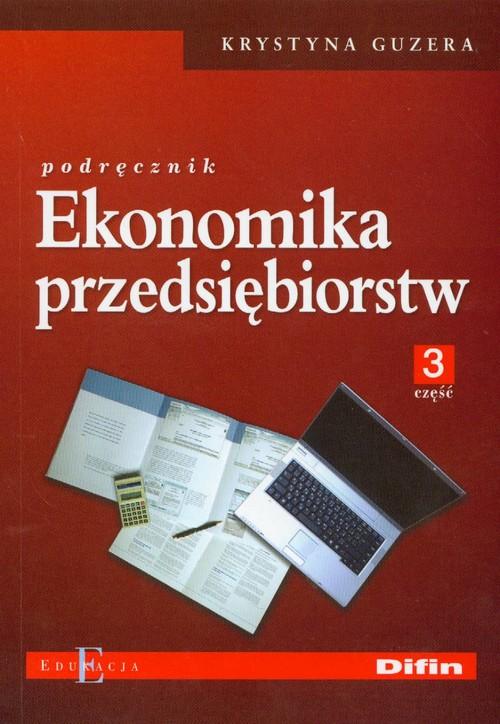 Ekonomika przedsiębiorstw Podręcznik część 3