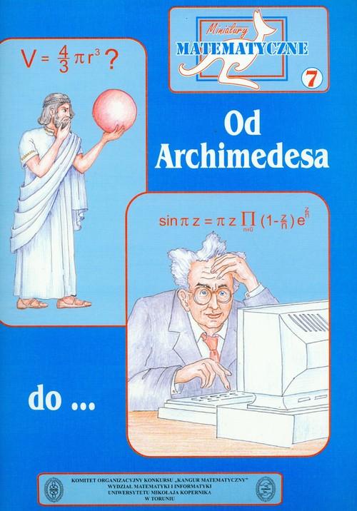 Miniatury matematyczne 7 Od Archimedesa do...