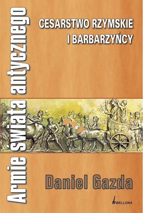 Armie świata antycznego Cesarstwo rzymskie i barbarzyńcy