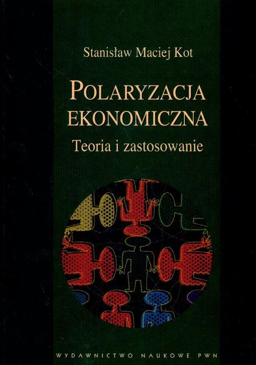 Polaryzacja ekonomiczna Teoria i zastosowanie