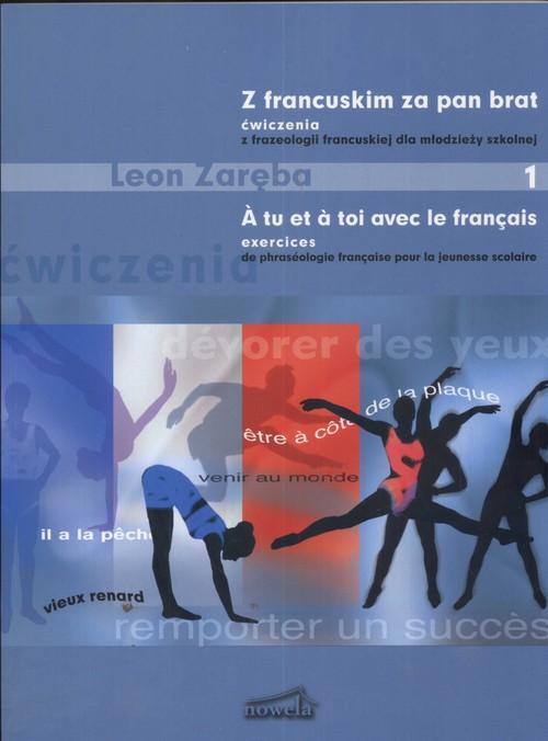 Z francuskim za pan brat 1 ćwiczenia z frazeologii francuskiej dla młodzieży szkolnej