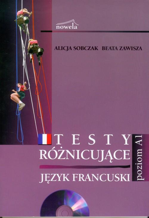 Język francuski Testy różnicujące z płytą CD Poziom A1