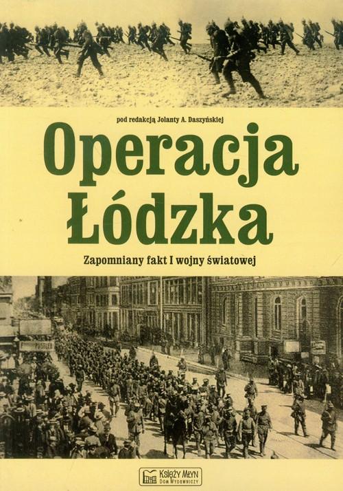 Operacja Łódzka Zapomniany fakt I wojny światowej
