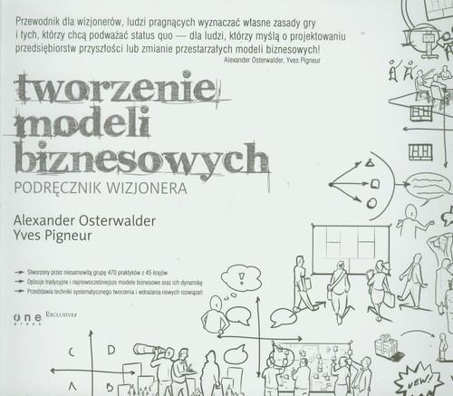 Tworzenie modeli biznesowych Podręcznik wizjonera