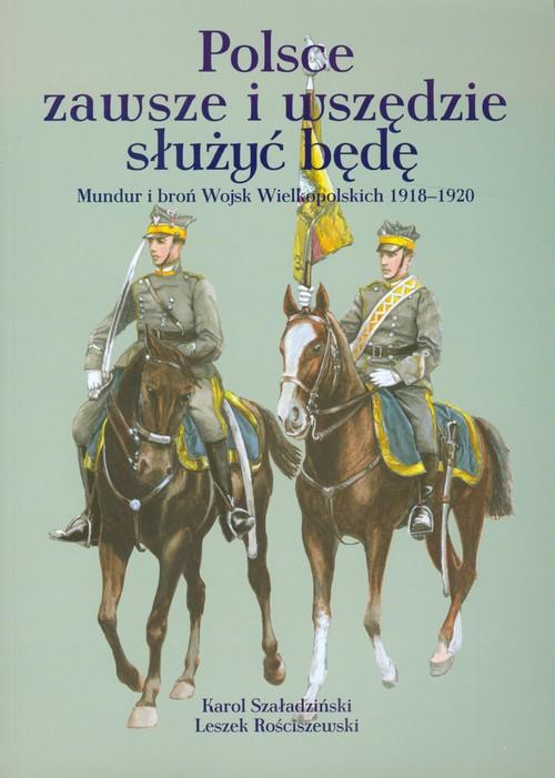 Polsce zawsze i wszędzie służyć będę
