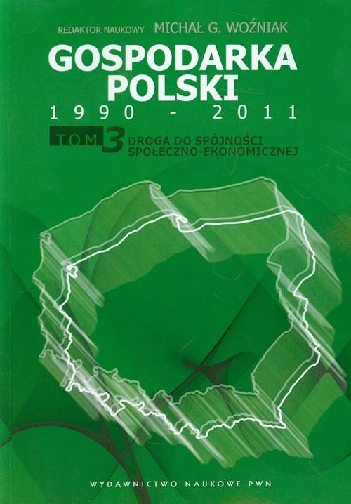 Gospodarka Polski 1990-2011 Tom 3