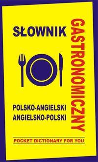 Słownik gastronomiczny polsko-angielski angielsko-polski