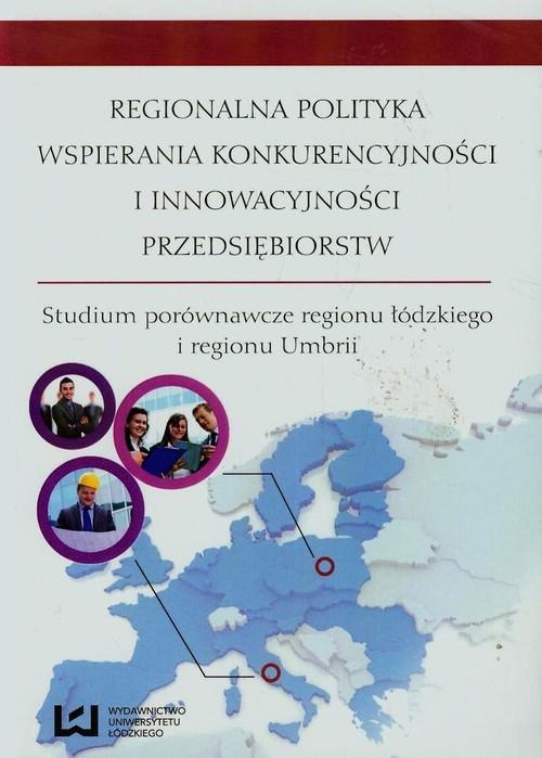Regionalna polityka wspierania konkurencyjności i innowacyjności przedsiębiorstw