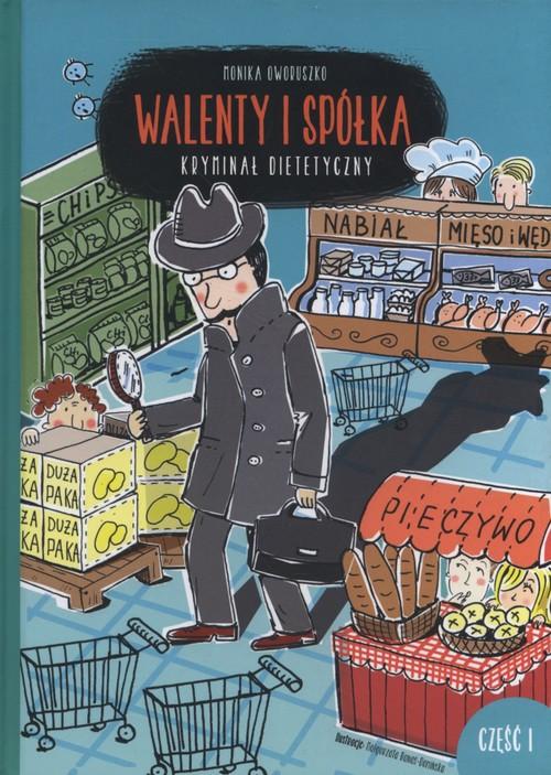 Walenty i spółka Kryminał dietetyczny Część 1