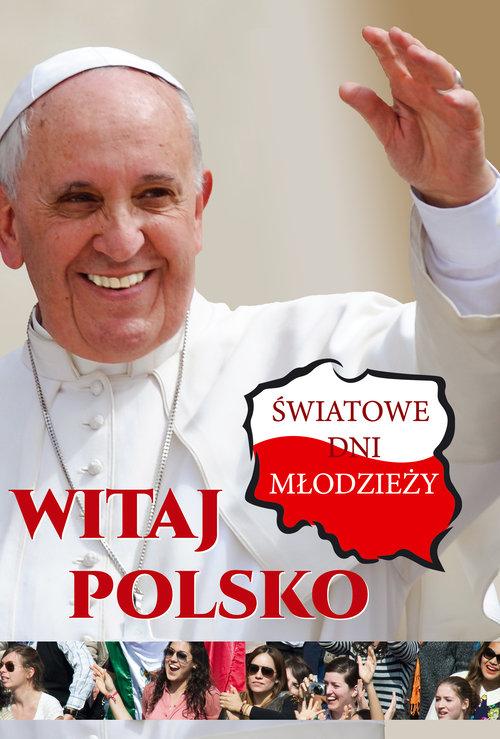 Witaj Polsko Światowe dni młodzieży