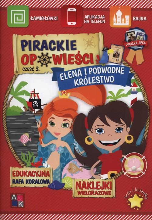 Pirackie opowieści 3 Elena i podwodne królestwo