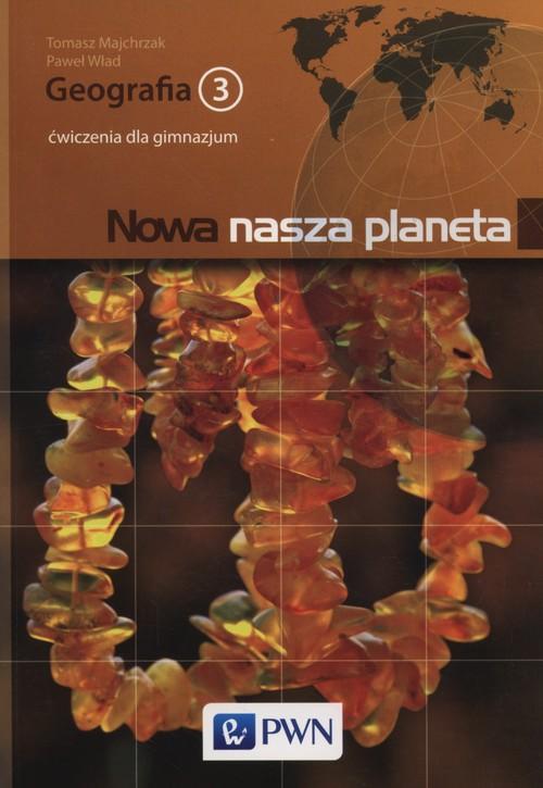 Nowa nasza planeta Geografia 3 Ćwiczenia