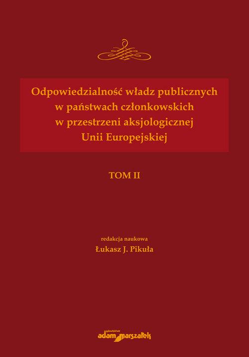 Odpowiedzialność władz publicznych w państwach członkowskich w przestrzeni aksjologicznej Unii Europejskiej
