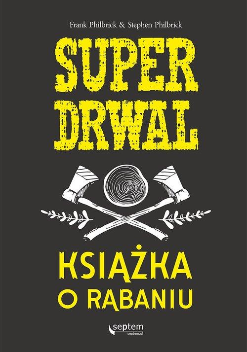 Superdrwal Książka o rąbaniu