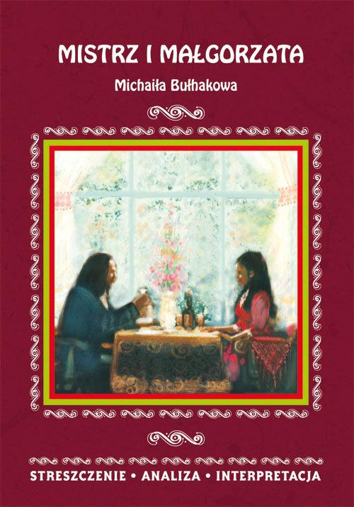 Mistrz i Małgorzata Michaiła Bułhakowa