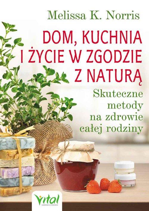 Dom kuchnia i życie w zgodzie z naturą