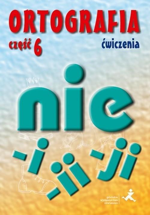 Ortografia 6 Ćwiczenia Pisownia wyrazów łączna i rozdzielna Pisownia wyrazów zakończonych na ji i ii