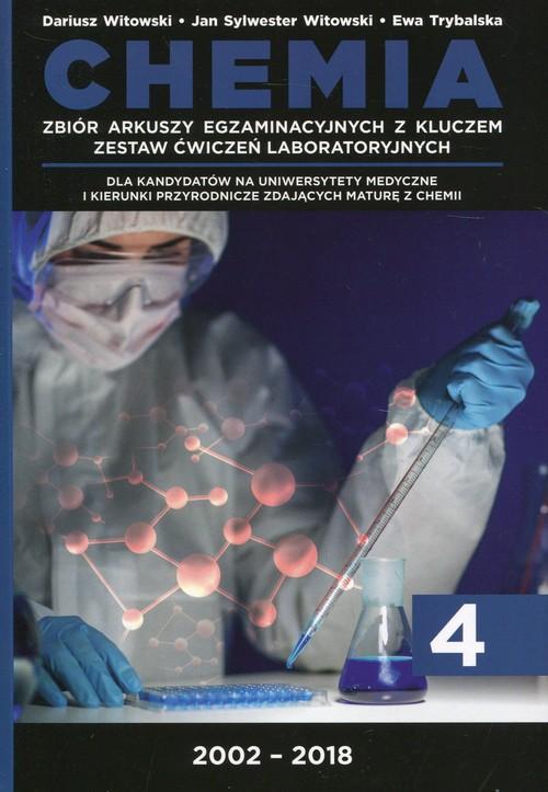 Chemia Tom 4 Zbiór arkuszy egzaminacyjnych z kluczem Zestaw ćwiczeń laboratoryjnych 2002-2018
