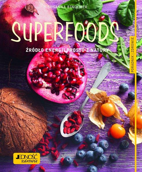 Superfoods Źródło energii prosto z natury.