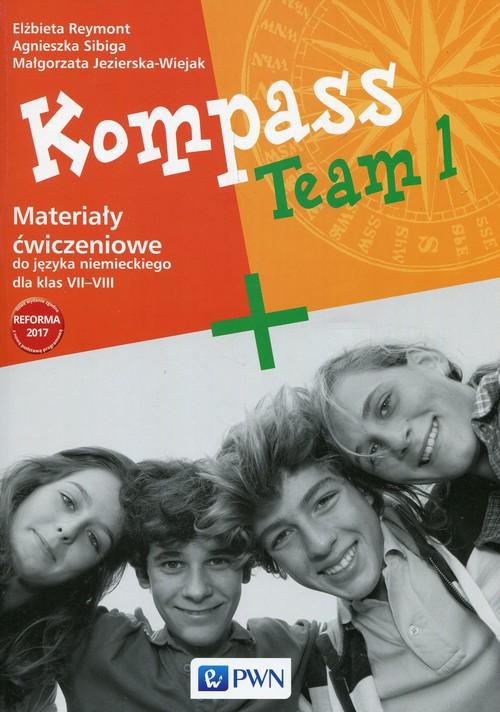 Kompass Team 1 Materiały ćwiczeniowe do języka niemieckiego dla klas VII-VIII