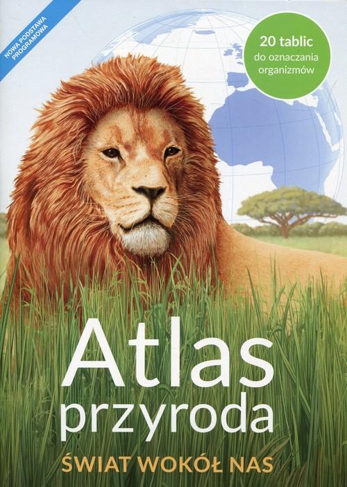 Atlas Przyroda Świat wokół nas