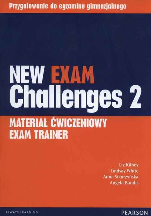 New Exam Challenges 2 Materiał ćwiczeniowy Exam Trainer