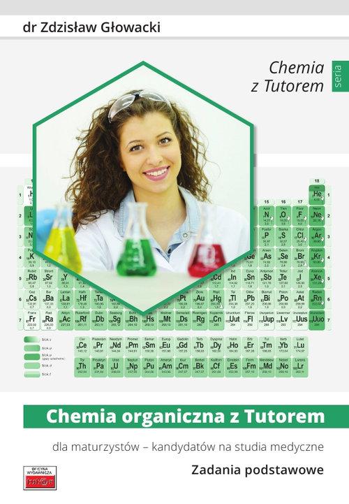 Chemia organiczna z Tutorem dla maturzystów - kandydatów na studia medyczne Zadania podstawowe
