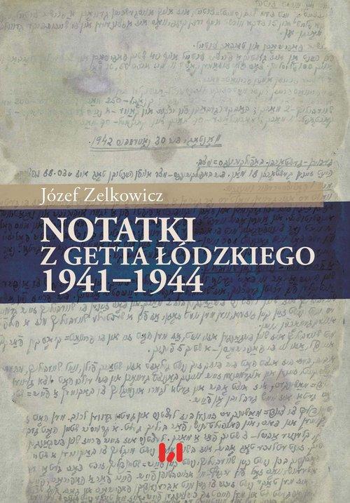 Notatki z getta łódzkiego 1941-1944