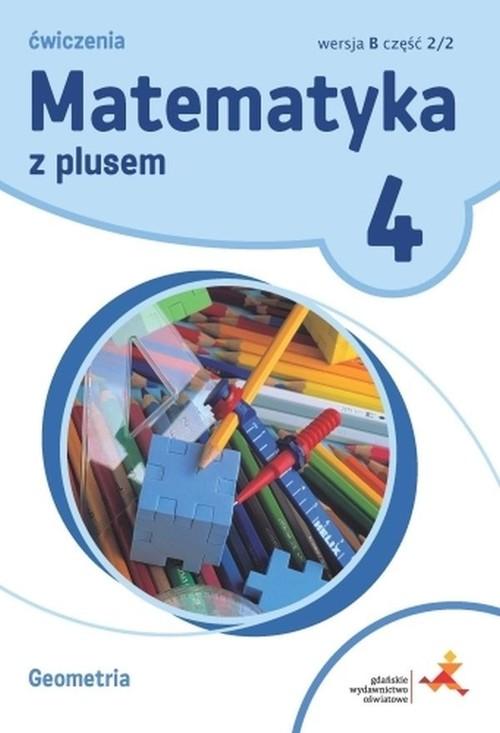 Matematyka z plusem 4 Ćwiczenia Geometria Wersja B Część 2/2