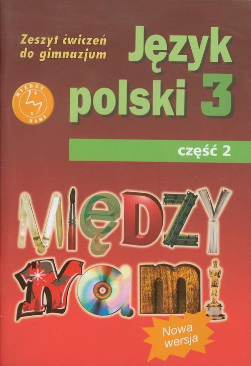 Między nami 3 Język polski Zeszyt ćwiczeń Część 2