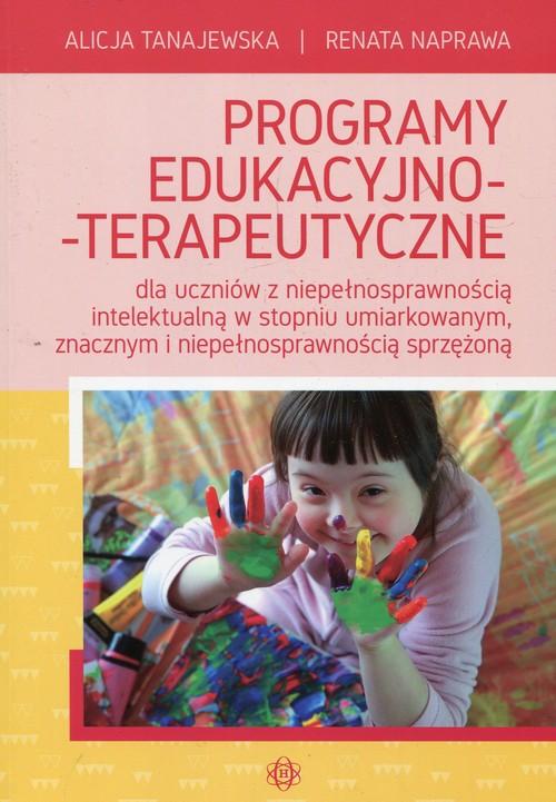 Programy edukacyjno-terapeutyczne dla uczniów z niepełnosprawnością intelektualną w stopniu umiarkowanym, znacznym i niepełnospr