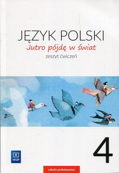 Jutro pójdę w świat Język polski 4 Zeszyt ćwiczeń