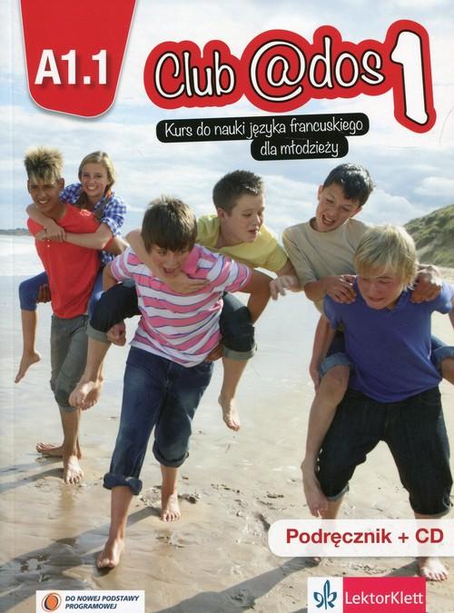 Club @dos 1 Podręcznik z płytą CD Kurs do nauki języka fracuskiego