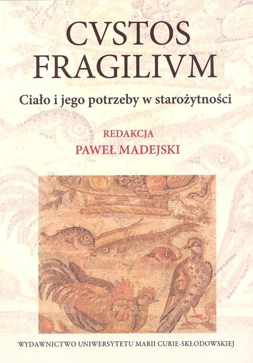 Cvstos fragilivm Ciało i jego potrzeby w starożytności