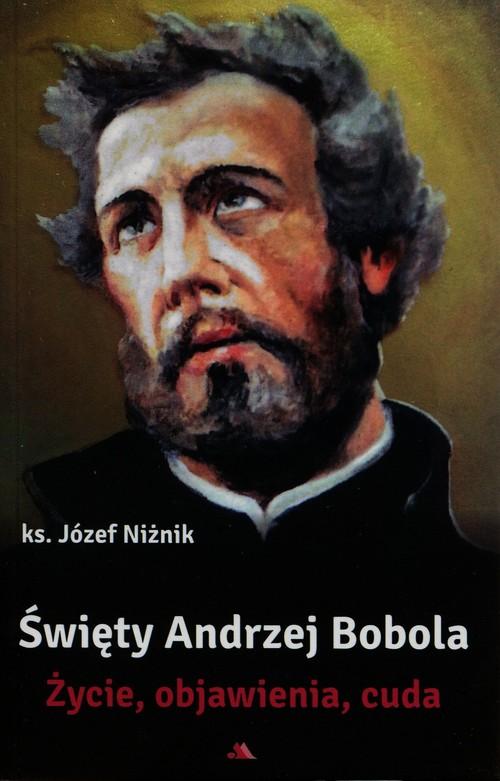 Święty Andrzej Bobola Życie objawienia cuda