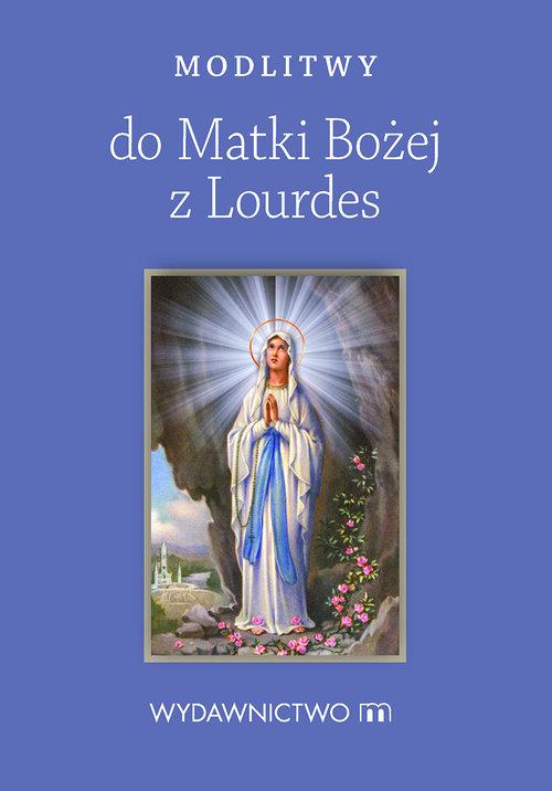 Modlitwy do Matki Bożej z Lourdes