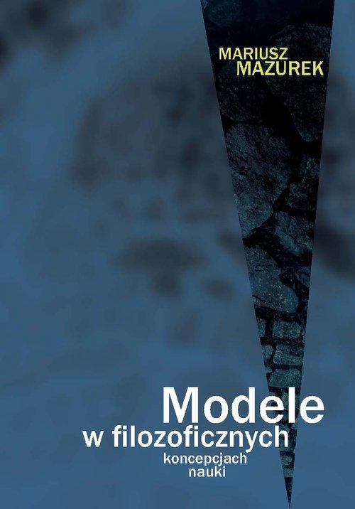 Modele w filozoficznych koncepcjach nauki