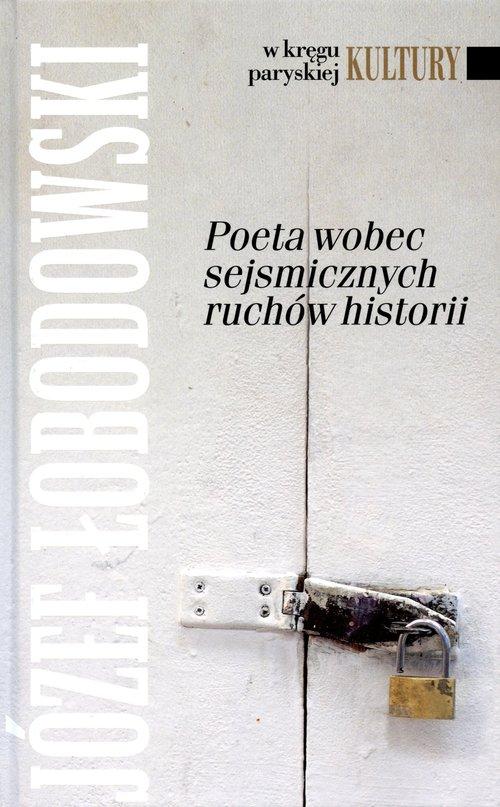 Poeta wobec sejsmicznych ruchów historii
